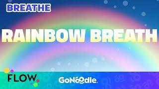 Rainbow Breath - Flow   GoNoodle