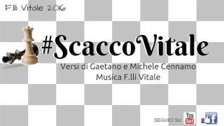 F.lli Vitale 2016 - #ScaccoVitale (Official Video)