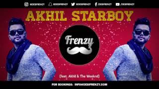 AKHIL STARBOY (feat. Akhil & The Weeknd)  |  DJ FRENZY  |  Bonus Mix