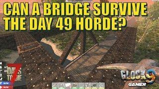 7 Days To Die - Bridge VS Day 49 Horde
