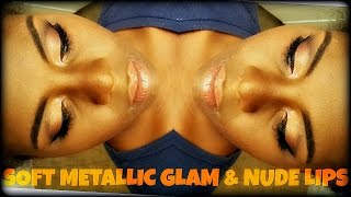 Bronzed Metallic Birthday Glam | Nude Lips | Natural Makeup Tutorial | Simple Glow | Makeover #1 |