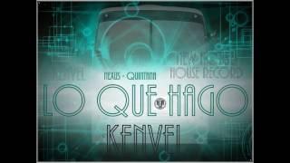 Kenvel - Lo que hago (Artista Callejero)(Prod by Nexus, Quintana y Movi) New House