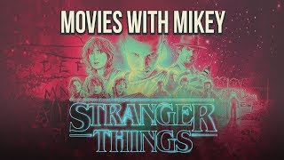 Stranger Things (2016) - Movies with Mikey