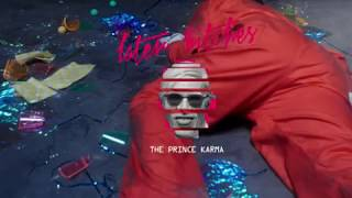 The Prince Karma - Later Bitches (Official Video) [Ultra Music]