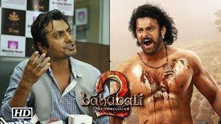 Nawazuddin Siddiqui's dream to be a part of Bahubali 2