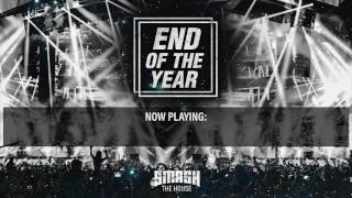 Smash The House - End Of The Year mix 2016