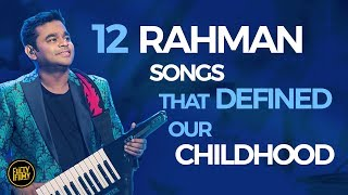 12 Rahman Songs that Defined Our Childhood | Fully Filmy Rewind
