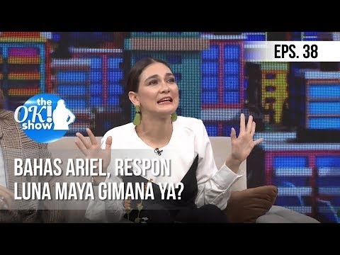 Xxx Mp4 THE OK SHOW Bahas Ariel Respon Luna Maya Gimana Ya 28 Januari 2019 3gp Sex