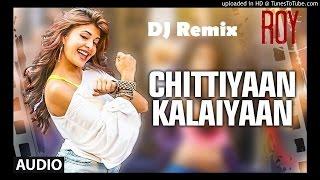Chitiya Kalaiya Remix