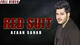 New Punjabi Songs 2016 | Red Suit | Official Video [Hd] | Azaan Sahab | Latest Punjabi Songs 2016