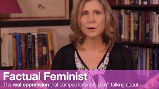 The real oppression that campus feminists aren't talking about | FACTUAL FEMINIST