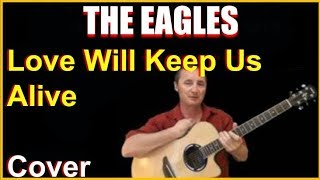 Love Will Keep Us Alive Acoustic Guitar Cover - The Eagles Lyrics & Chords Sheet