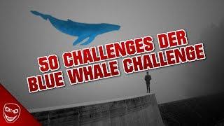 Die 50 Challenges der BLUE WHALE Challenge!