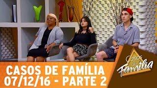 Casos de Família (07/12/16) -