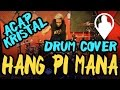 Download Video Hang Pi Mana (Drum Cover by ACAP KRISTAL) 3GP MP4 FLV