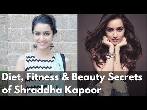 Diet,Fitness and Beauty Secrets of Shraddha Kapoor