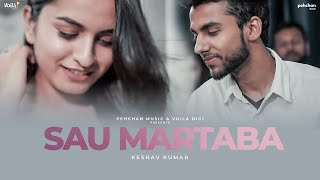 Sau Martaba - Official Video | Keshav Kumar | Pehchan Music | Latest Romantic Songs 2018 | Voilà!