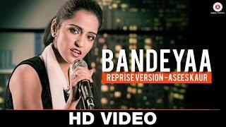 Bandeyaa - Reprise Version | Asees Kaur | Jazbaa | Amjad Nadeem