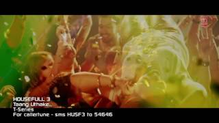 Taang Uthake. Video Song .HouseFull 3 full HD