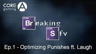 Breaking SFV: Ep.1 Optimizing Punishes with Jump Ins ft. Laugh