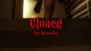 Cloned - The Beginning (teaser)