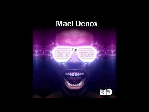 MAEL DENOX - BUMP THE BASS