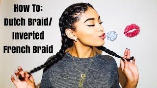 How To: Dutch Braid/Inverted French Braids on Natural Hair   jasmeannnn