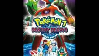 Pokemon Movie Song Ending 7 - Destiny Deoxys.