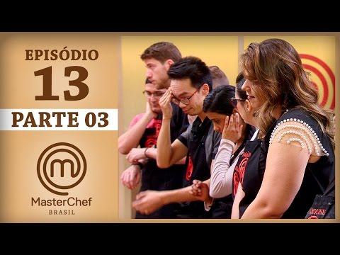 MASTERCHEF BRASIL (30/05/2017) | PARTE 3 | EP 13 | TEMP 04