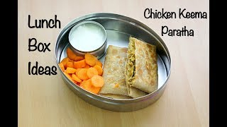 Chicken Keema Paratha Recipe - Indian Lunch Box Ideas - Kids Tiffin - Skinny Recipes For Weight Loss