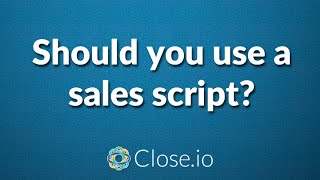 """""""Sales Scripts Or No Sales Scripts?"""" By @Steli From Close.io"""