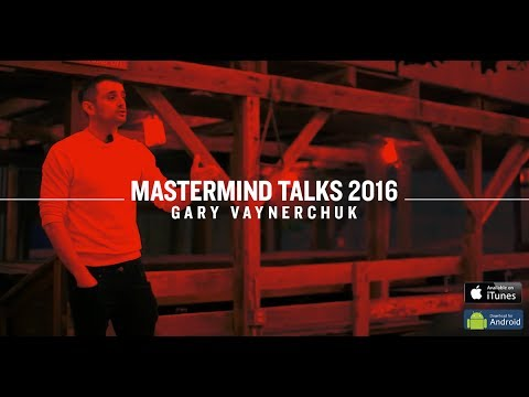 MastermindTalks Keynote 2016   Gary Vaynerchuk