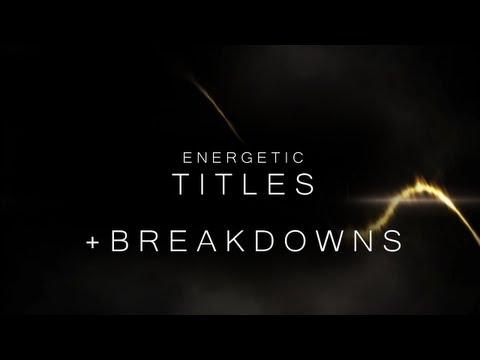 Energetic Titles w/ BREAKDOWNS