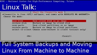Linux Talk | Full System Backups and Moving Linux from Machine to Machine