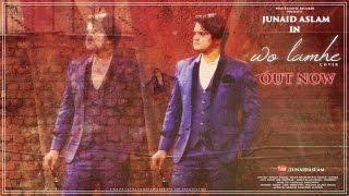 Junaid Aslam - Wo Lamhe [Cover]