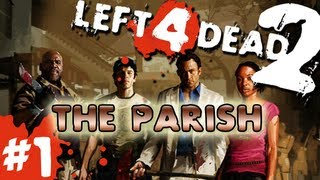 L4D2: Zombies The Parish Pt.1 w/GUNNS and Bentley