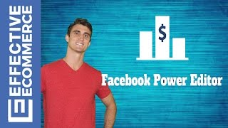 How to Use the Facebook Ads Power Editor