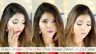 EASY CHRISTMAS / NEW YEAR PARTY MAKEUP TUTORIAL + 3 LIP OPTIONS FOR INDIAN SKIN | HINA ATTAR