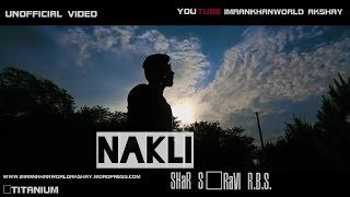 NAKLI(FAKE) |SHAR S & RAVI R.B.S.|UNOFFICIAL LATEST PUNJABI 2015 | IMRANKHANWORLD AKSHAY