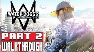 تختم لعبة Watch Dogs 2 Arabic بالترجمة العربية الحلقة #2   Watch Dogs 2 Gameplay Walkthrough Part 2