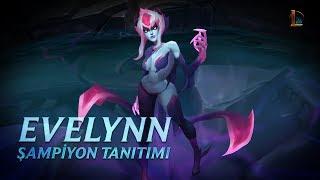 Evelynn Şampiyon Tanıtımı | Oynanış - League of Legends