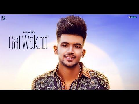 Xxx Mp4 Gal Wakhri Dilnoor Official Song Latest Punjabi Songs 2019 Geet MP3 3gp Sex