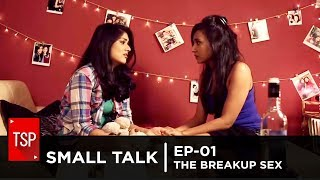 Screen Patti | Small Talk EP-01 | The Break-Up Sex |
