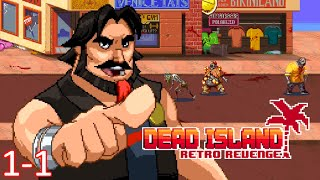 Dead Island: Retro Revenge - Level 1-1 - Chapter 1 Stage 1 - Playthrough Gameplay