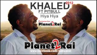 KHALED Feat Pitbull - Hiya-Hiya 2012 (Version complète)