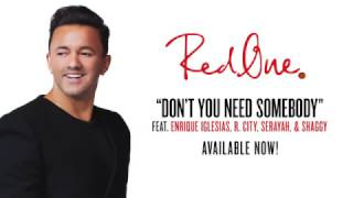 RedOne   'Don't You Need Somebody' ft  Enrique Iglesias, R  City, Shaggy & Serayah Official Audio
