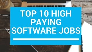 Top 10 High Paying Software Jobs - Check Out What It takes ?
