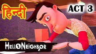 Hello Neighbor - ACT 3   Horror