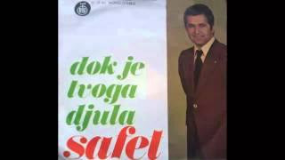 Safet Isovic - Dok je tvoga Djula - (Audio 1976) HD