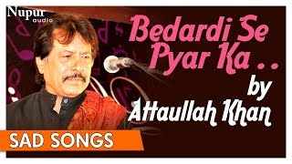 Bedardi Se Pyar Ka Sahara Na Mila | Attaullah Khan | Superhit Pakistani Sad Songs | Nupur Audio